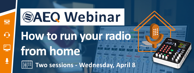 AEQ Webinar - How to run your radio from home - Wednesday April 8